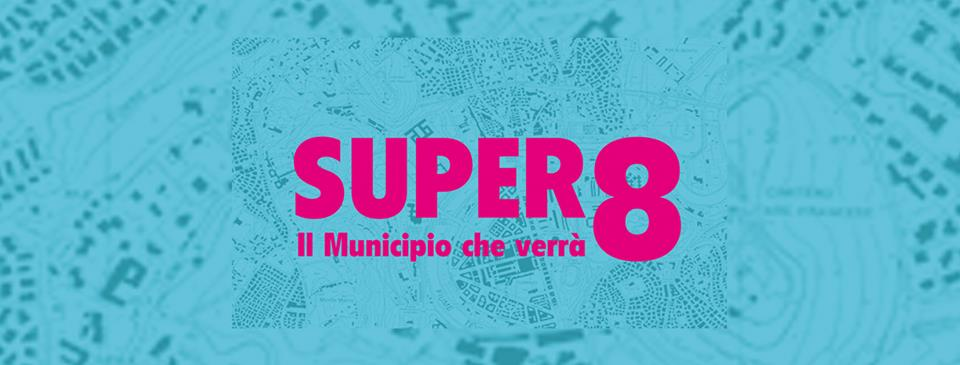Super8 – Il Municipio Che Verrà con Amedeo Ciaccheri