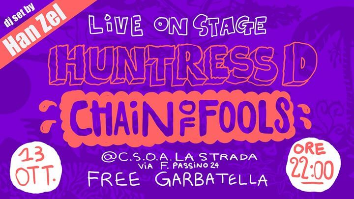 Huntress D and Chain of Fools – live 24 anni del CsoaLaStrada