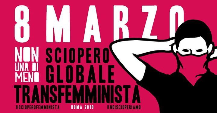 NonUnaDiMeno Roma: Sciopero globale 8 marzo 2019 #NoiScioperiamo