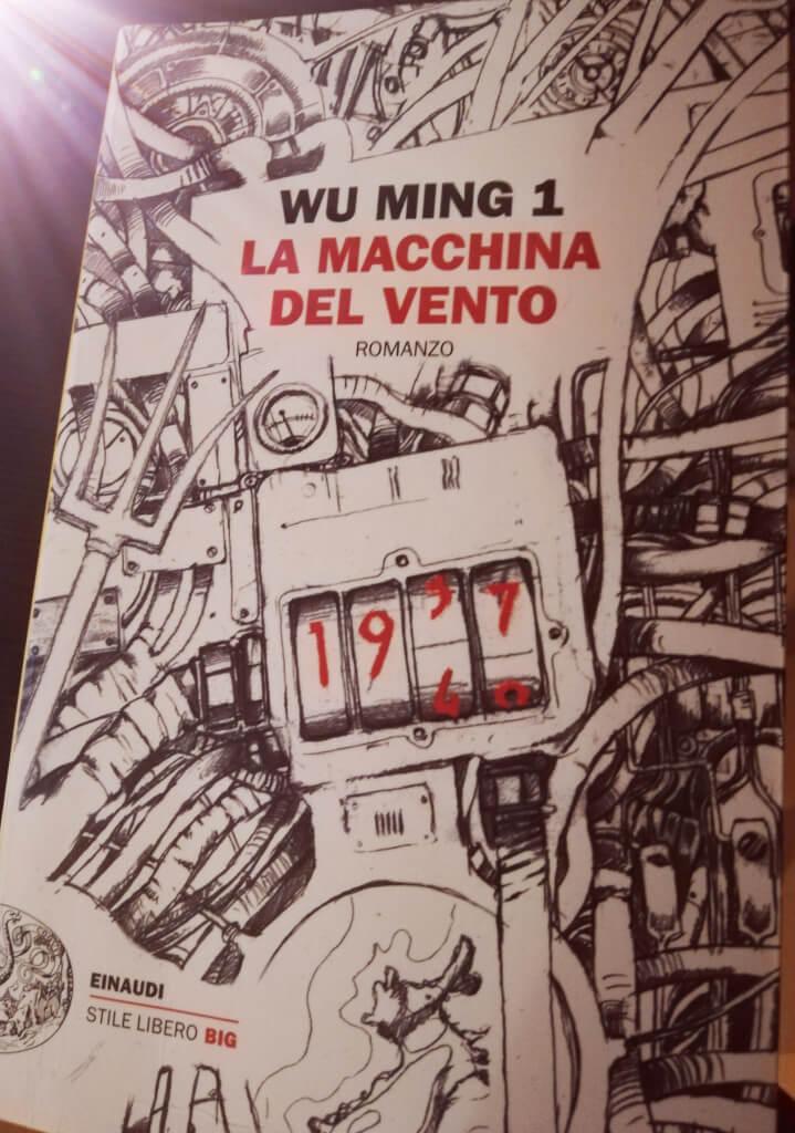 La macchina del vento di Wu Ming 1 - di Cristiana di Acrobax